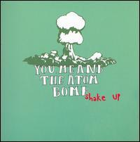 You Me and the Atom Bomb - Shake Up (Cover Artwork)