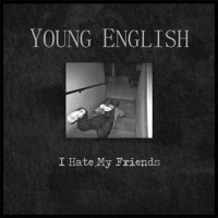 Young English - I Hate My Friends [7-inch] (Cover Artwork)