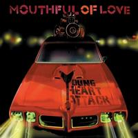 Young Heart Attack - Mouthful Of Love (Cover Artwork)