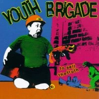 Youth Brigade - To Sell the Truth (Cover Artwork)