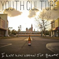 Youth Culture - I Hate How Normal I've Become (Cover Artwork)