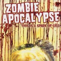 Zombie Apocalypse - This Is A Spark Of Life (Cover Artwork)