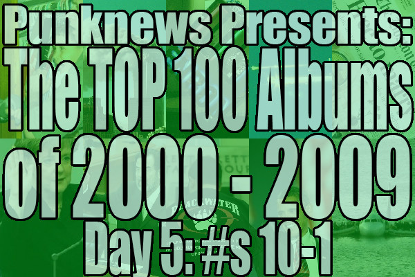 Top 100 albums of 2000-2009: 10-1 | Punknews org